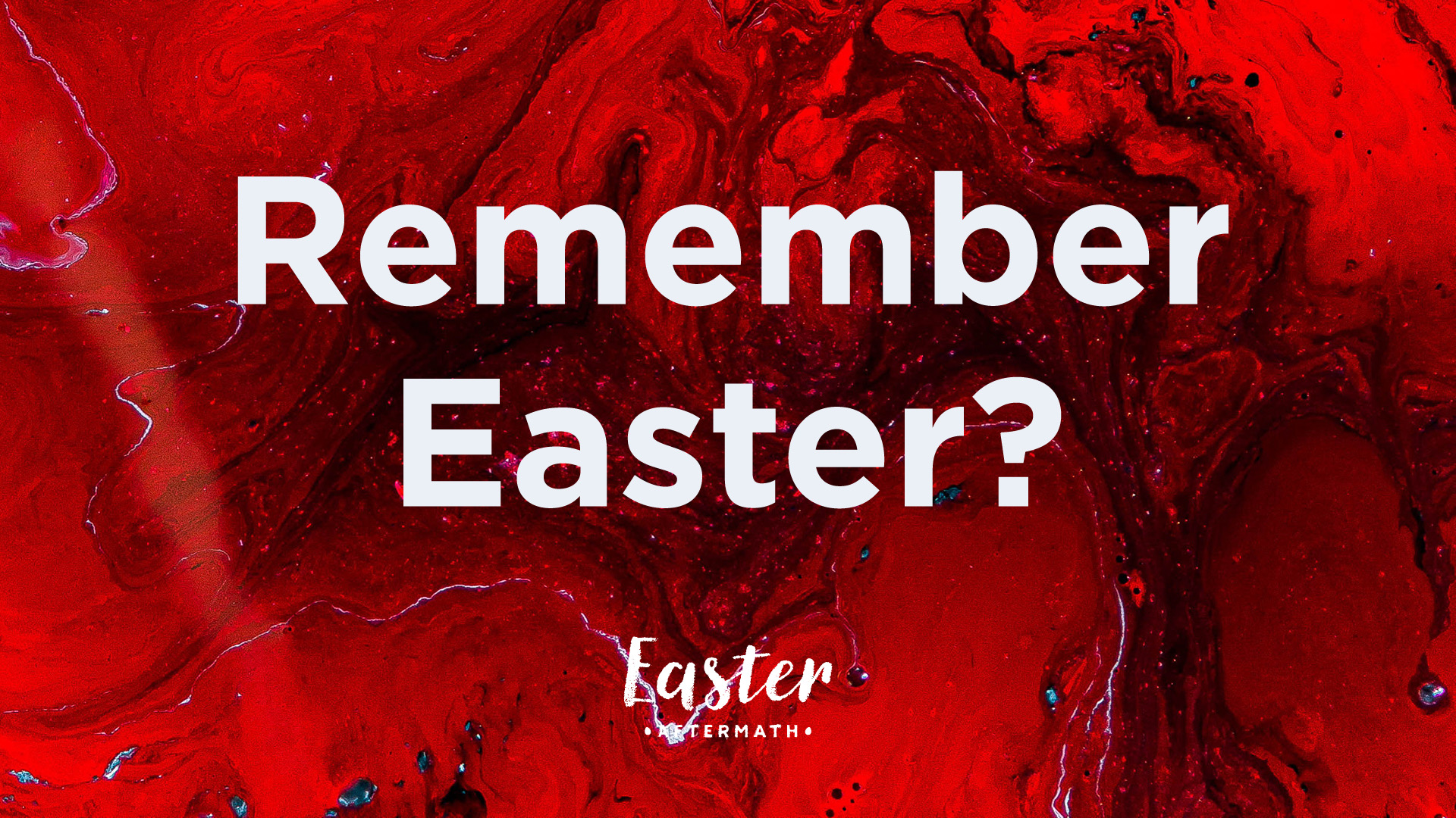 Easter Aftermath: Remember Easter?