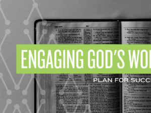 Engaging God's Word: Plan for Success