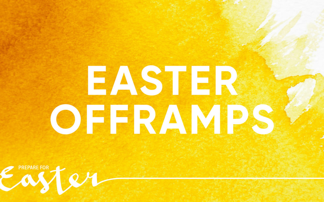 Prepare for Easter: Offramps