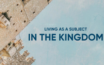 Living as a Subject in the Kingdom