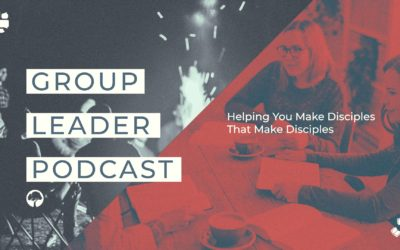 Group Leader Podcast S04 E01: D-Group Multiply Guide – Conversation 1